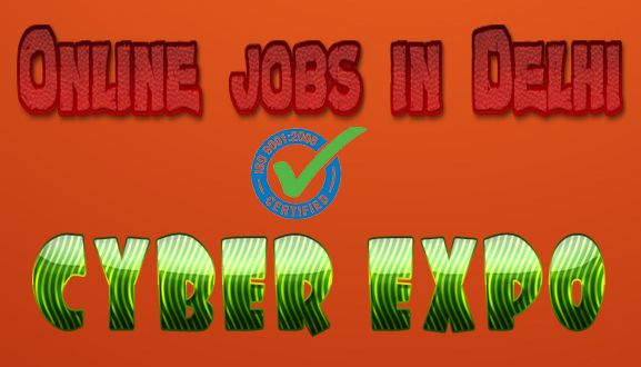 Online Jobs in Delhi by CYBER EXPO Ad Posting jobs