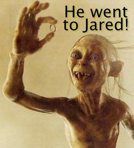 Lord Of The Rings Humor Gollum He Went To Jared Funny