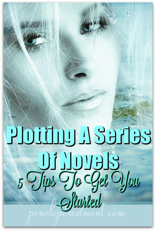 Plotting A Series Of Novels: 5 Tips To Get You Started http://peneloperedmont.com/plotting-series-novels-5-tips-get-started/
