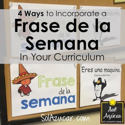 4 Ways to Incorporate a Frase de la Semana in your Spanish curriculum - Spanish Phrase of the Week - Blog by Sol Azúcar