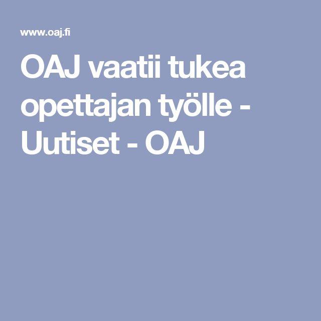 OAJ vaatii tukea opettajan työlle - Uutiset - OAJ