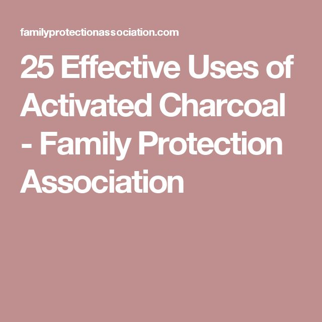 25 Effective Uses of Activated Charcoal - Family Protection Association
