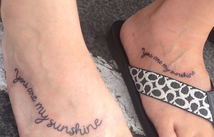 mother/daughter foot tattoo- you are my sunshine | Misc ...