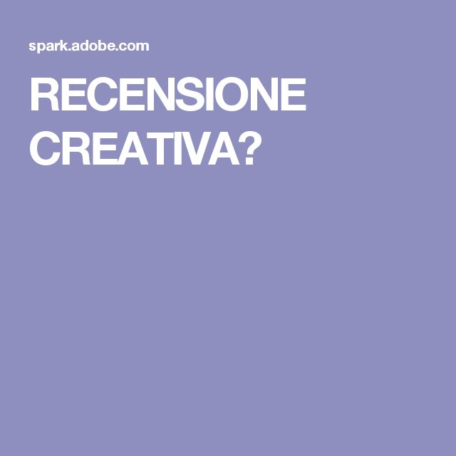 RECENSIONE CREATIVA?