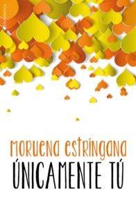 Descarga Gratis Únicamente tu de Moruena Estringana en formatos PDF,EPUB,MOBI