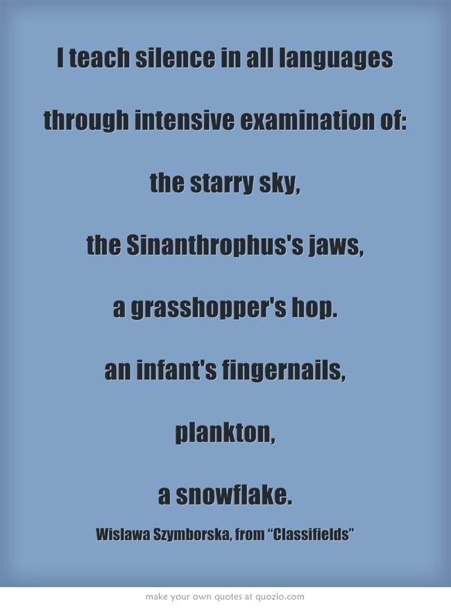 """Wislawa Szymborska, from """"Classifields"""""""