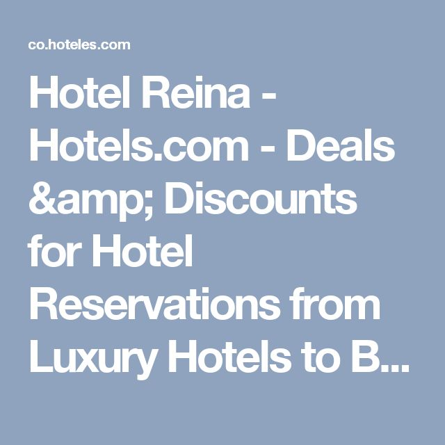 Hotel Reina - Hotels.com - Deals & Discounts for Hotel Reservations from Luxury Hotels to Budget Accommodations
