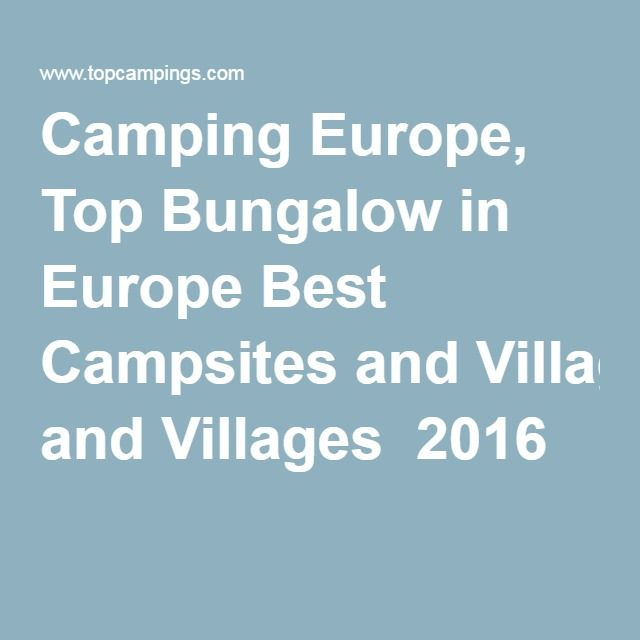 Camping Europe, TopBungalow in Europe Best Campsites andVillages 2016