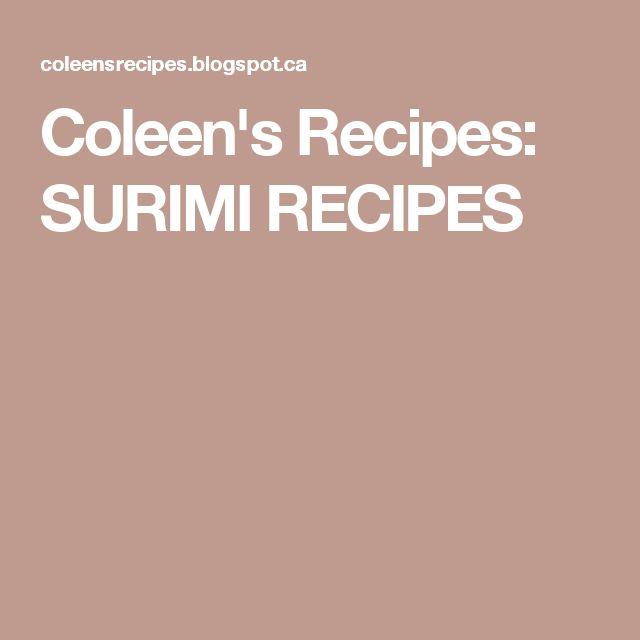 Coleen's Recipes: SURIMI RECIPES