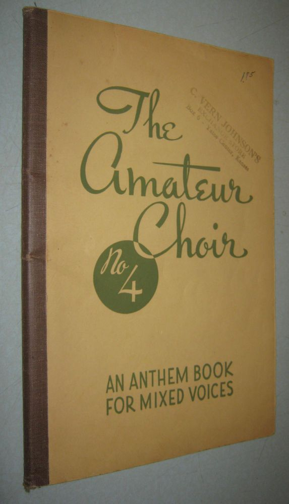THE AMATEUR CHOIR No 4: EASY ANTHEMS AND SONGS Hymns Religious Christian * 1943