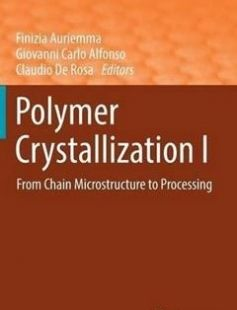 Polymer Crystallization I: From Chain Microstructure to Processing free download by Finizia Auriemma Giovanni Carlo Alfonso Claudio de Rosa (eds.) ISBN: 9783319492018 with BooksBob. Fast and free eBooks download.  The post Polymer Crystallization I: From Chain Microstructure to Processing Free Download appeared first on Booksbob.com.