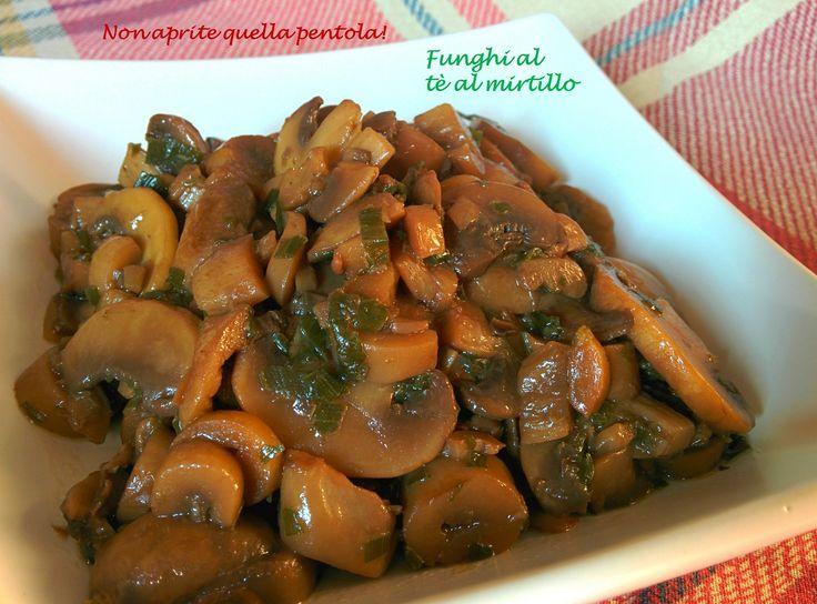 Autunno....tempo di funghi! Ecco la nostra versione al tè al mirtillo:  http://blog.giallozafferano.it/nonapritequellapentola/funghi-al-te-al-mirtillo/    #contorno #tè #te #the #tea #mirtillo #funghi #mushrooms #autunno 