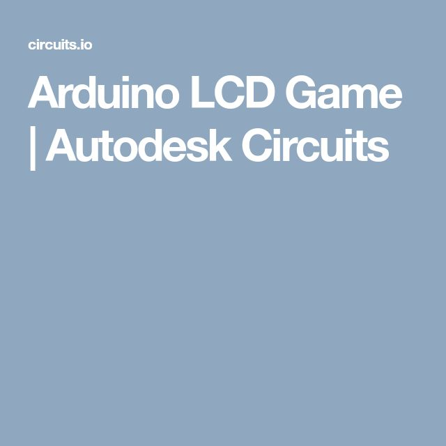 Arduino LCD Game | Autodesk Circuits
