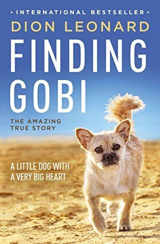 FINDING GOBI by Dion Leonard tells the story of a stray dog who managed to keep pace with a him, a seasoned ultramarathoner, for nearly 80 miles in the Gobi desert.