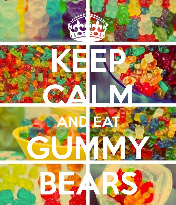 KEEP CALM AND EAT GUMMY BEARS