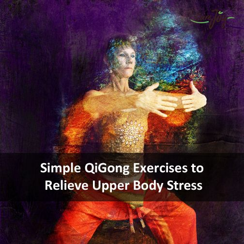 Simple QiGong Exercises to Relieve Upper Body Stress ==