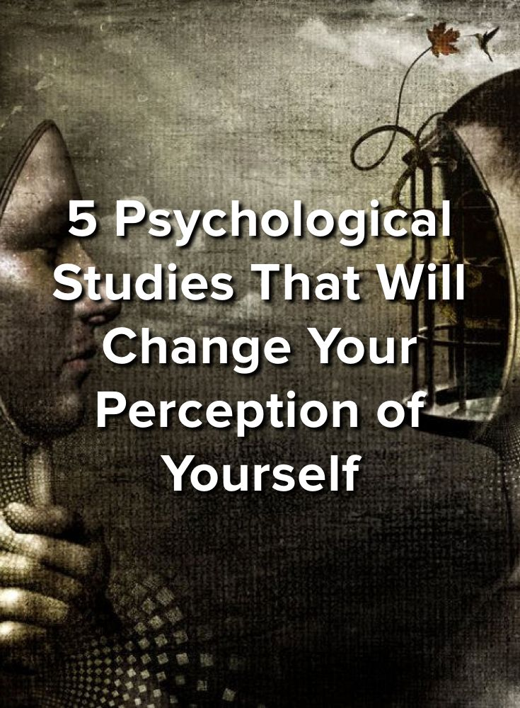 5 Psychological Studies That Will Change Your Perception ...