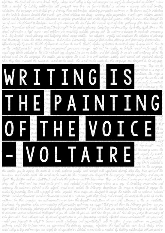 Writing is the painting of the voice - Voltaire