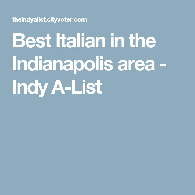 Best Italian in the Indianapolis area - Indy A-List