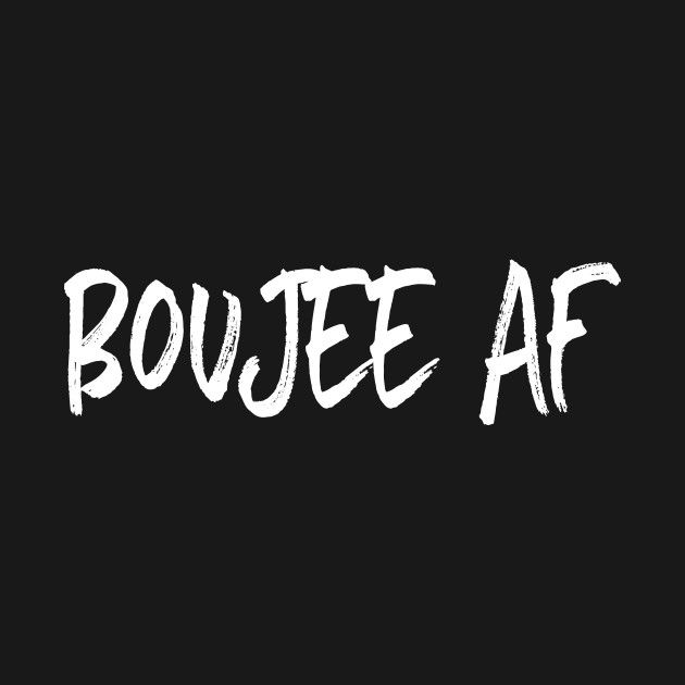 Check Out This Awesome Boujee Af Design Design On
