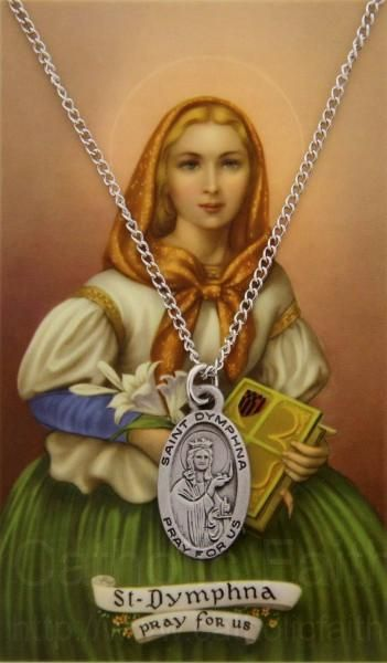 St. Dymphna , patron for those with mental, emotional, psychological problems and illnesses. Her story is a very brutal one.