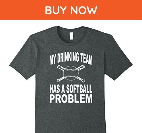 Mens Funny Softball Shirt My Drinking Team Has A Softball Problem Large Dark Heather - Funny shirts (*Amazon Partner-Link)