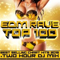 Edm Rave Top 100 Best Selling Chart Hits 2015 + Two Hour DJ Mix by 101 Dance Hits (Official) on SoundCloud