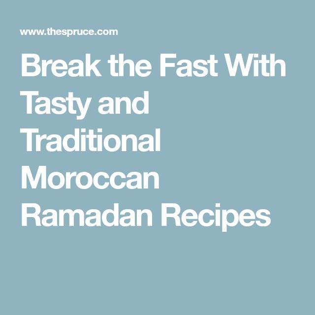 Break the Fast With Tasty and Traditional Moroccan Ramadan Recipes