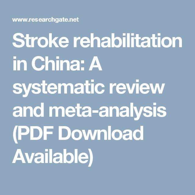 Stroke rehabilitation in China: A systematic review and meta-analysis (PDF Download Available)