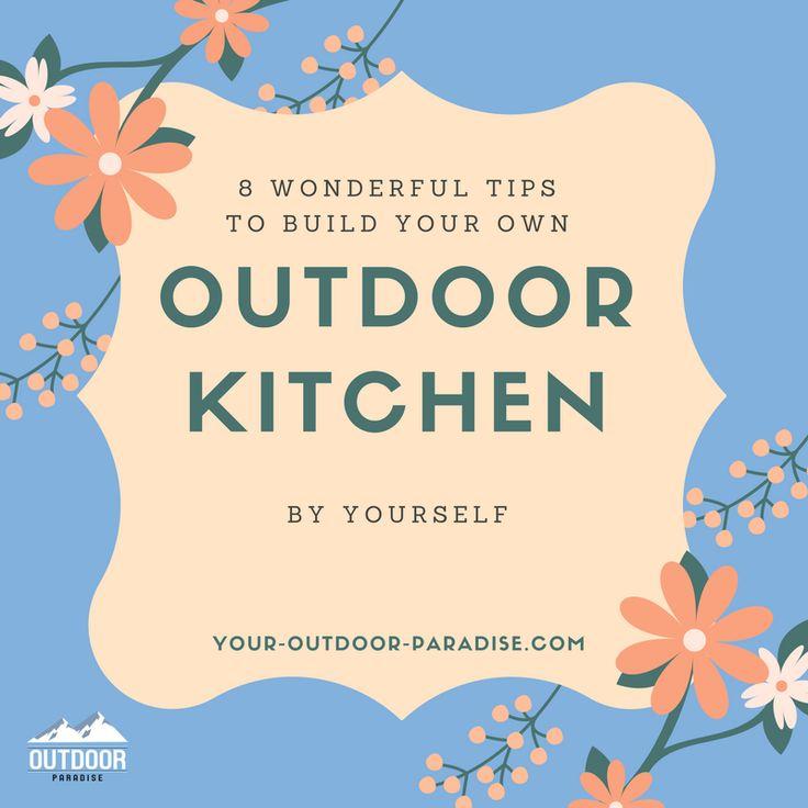 die besten Tipps und Tricks für den Bau Ihrer neuen Outdoor-Küche!