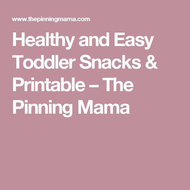 Healthy and Easy Toddler Snacks & Printable – The Pinning Mama