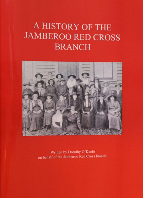 A history of the Jamberoo Red Cross branch. Dorothy O'Keefe.