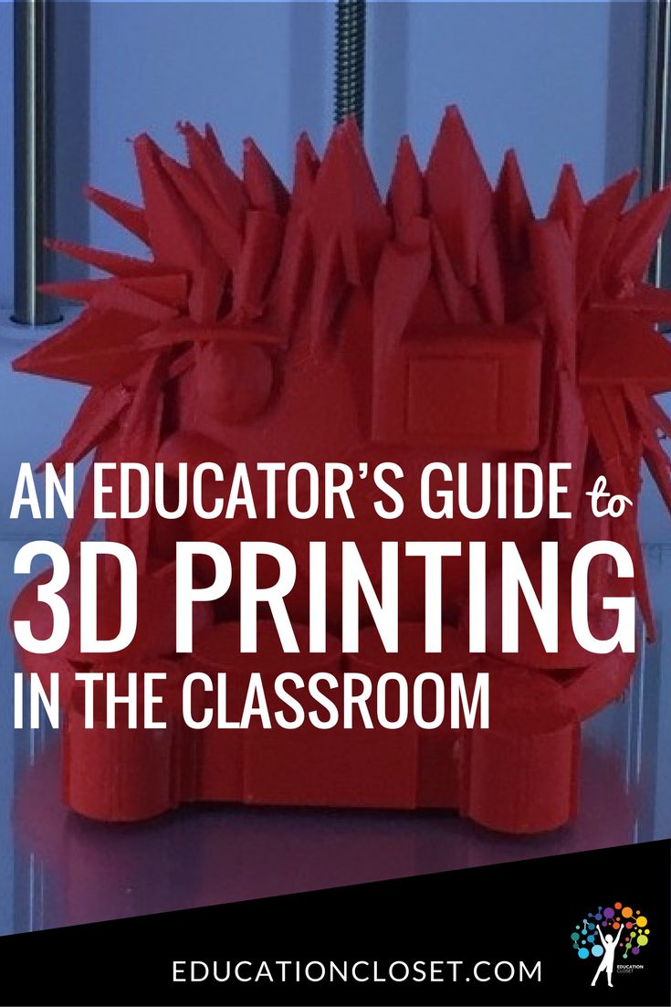 An Educator's Guide to 3D Printing in the Classroom