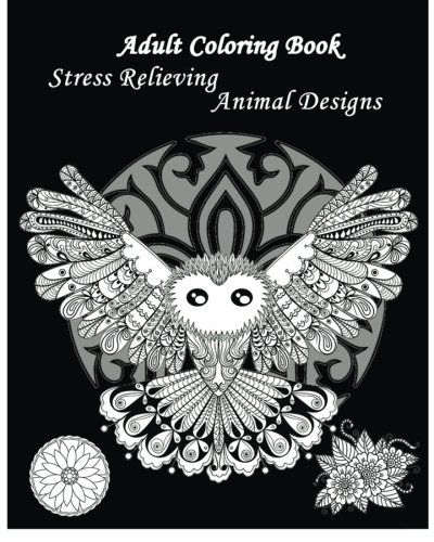 Adult Coloring Book Stress Relieving Animal Designs A For Adults Featuring Mandalas And
