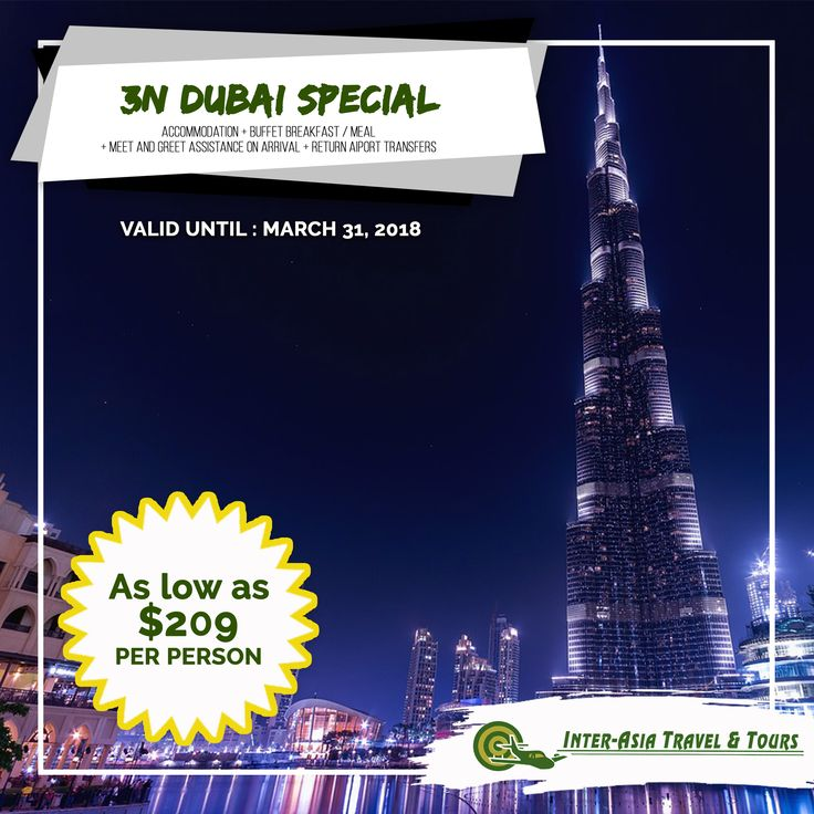 3N DUBAI SPECIAL  Valid: January – March 2018  INCLUSIONS 3Nights at the hotel in standard room. Buffet breakfast or meal plan as specified with room type. Meet and greet assistance on arrival outside Dubai airport. Return Airport transfers from Dubai International Airport (T1, T2 & T3) on sharing basis.  Visit our website at www.interasiatravelandtours.com for details, more packages, other destinations, and promotions. #InterAsiaTravelandTours