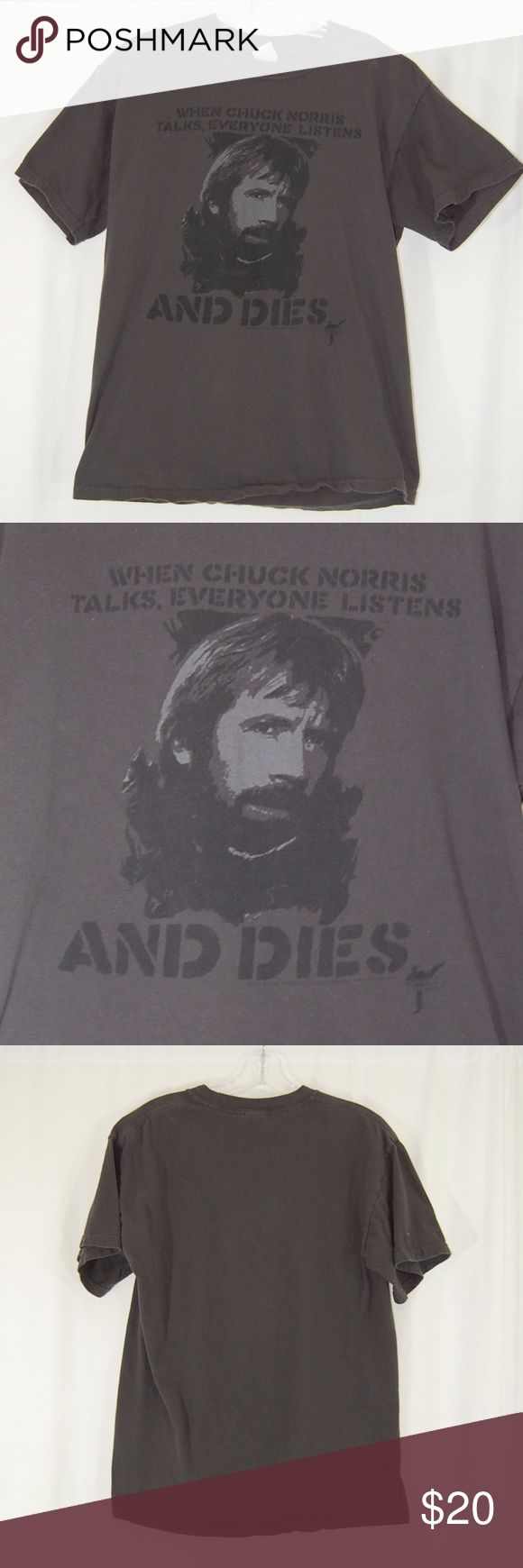 "🆕 Chuck Norris 'Everyone Dies' T-shirt (UNISEX) Classic short sleeve t-shirt. Medium thickness (not super thin). 100% Cotton. Dark gray-ish color (with almost a hint of brown or black to it).   ""When Chuck Norris talks, everyone listens... and dies"" humor shirt.  Great condition - except there is some fading throughout the shirt - I think it adds to the look, though.  Men's size Medium - looks great on ladies too (unisex tee).  Approximate measurements (taken flat): Bust/chest = 19"" Length…"