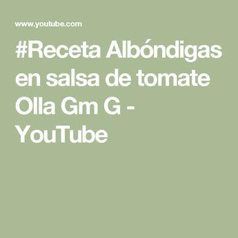 #Receta Albóndigas en salsa de tomate Olla Gm G - YouTube