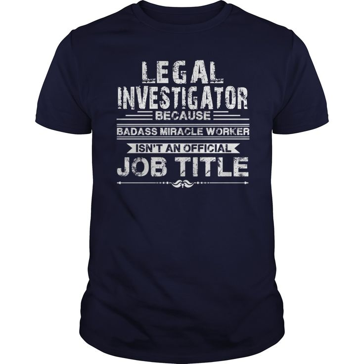 Awesome Legal Investigator  T Shirt