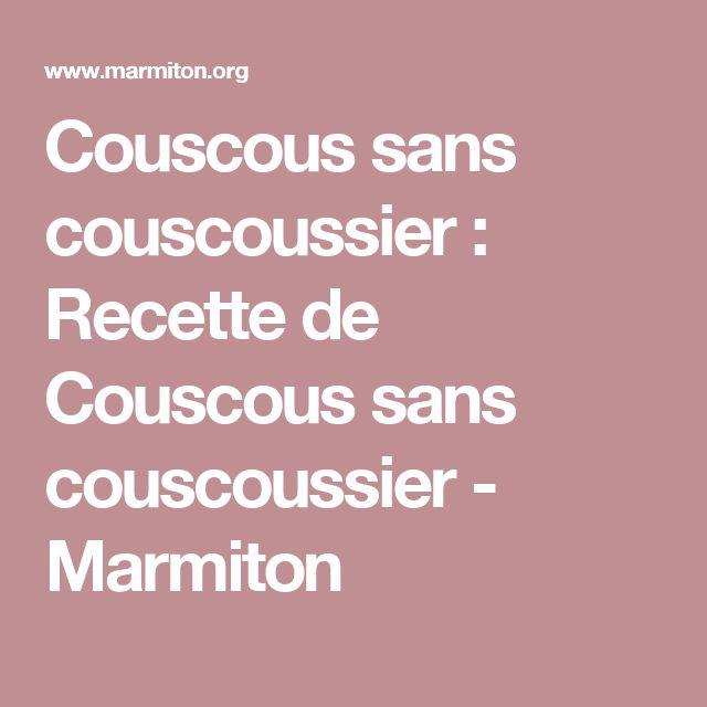 Couscous sans couscoussier : Recette de Couscous sans couscoussier - Marmiton