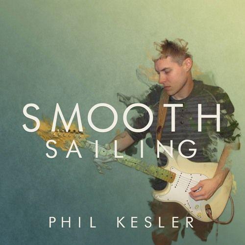Smooth Sailing by Phil Kesler #music