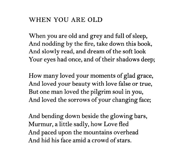 literary devices in when you are old william yeats Analysis of william butler yeats' poems when you are old, the lake isle of innisfree, the wild swans at coole, the second coming and sailing to byzantium.