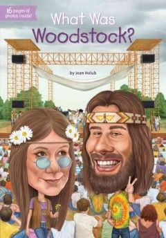 What was Woodstock? / by Joan Holub ; illustrated by Gregory Copeland.