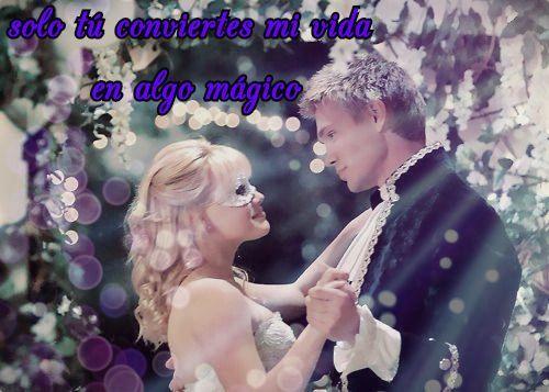 solo tu conviertes mi vida en algo mágico...