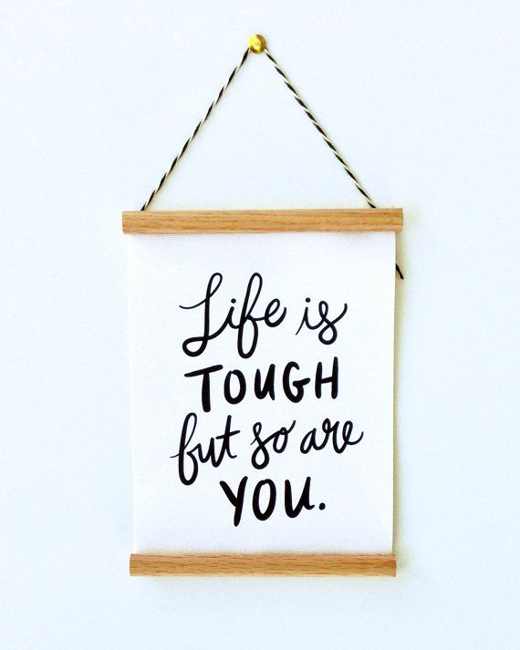 "Life is Tough But so Are You small 6x8"" canvas banner art print wooden framed hanging poster"