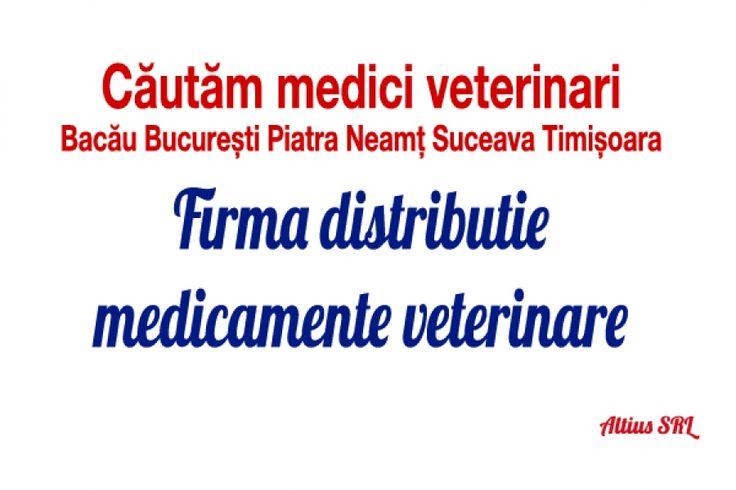 Altius SRl angajeaza medic veterinar, cu experienta in domeniul animalelor de companie in orasele: Bacau, Bucuresti, Piatra Neamt, Suceava, Timisoara...