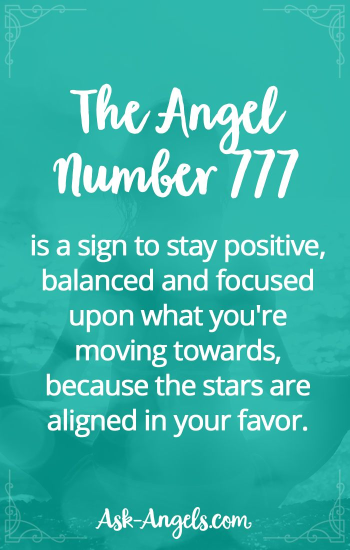 The Angel Number 777 is a sign to stay positive, balanced and focused upon what you're moving towards, because the stars are aligned in your favor.