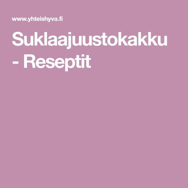 Suklaajuustokakku - Reseptit