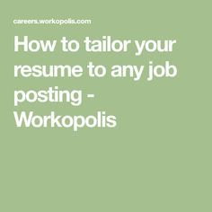 How to tailor your resume to any job posting - Workopolis