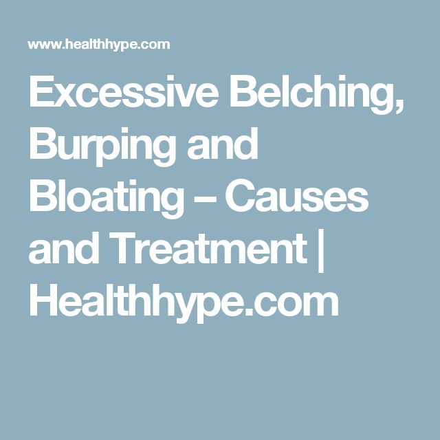 Excessive Belching, Burping and Bloating – Causes and Treatment | Healthhype.com