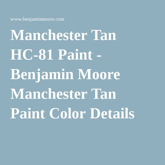 Tan Bedroom Benjamin Moore Manchester Tan And Beige: 1000+ Ideas About Tan Paint On Pinterest